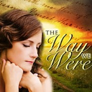 Coming Very Soon – THE WAY THEY WERE